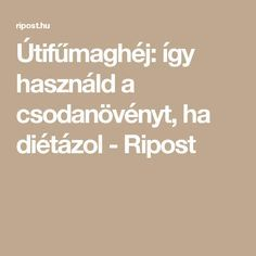 Útifűmaghéj: így használd a csodanövényt, ha diétázol - Ripost Good To Know, Home Remedies, Paleo, Food And Drink, Health Fitness, Herbs, Weight Loss, Healthy Recipes, Drinks