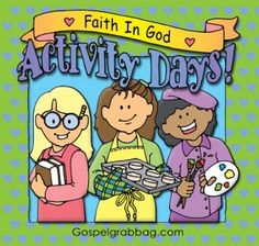 Activity Days Site with ideas for each of the goals for all four areas of Faith in God Books