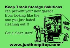 Keep Track Storage Solutions can install your system so you change your ways of organization in the garage.  No better time than moving time to start fresh with a tote storage system overhead and out of the way!     www.justkeepitup.com