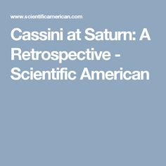 Cassini at Saturn: A Retrospective - Scientific American