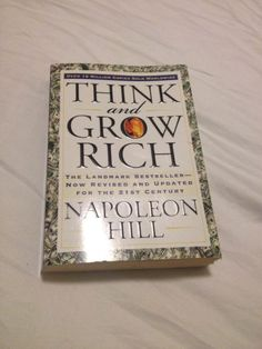 Who has read this?   The overall theme to Napoleon Hill's Think and Grow Rich, is so much more than just making money. Essentially if you can learn how to THINK (and take action) like super-successful people, you can obtain anything you want in life.