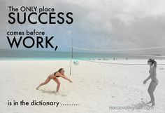 the only place success comes before work is in the dictionary… Volleyball Motivation, Beach Volleyball, Cute Summer Outfits, Palm Trees, Summertime, Count, Success, Game, Sayings