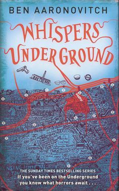 Whispers Underground by Ben Aaronovitch is the third novel in his Rivers of London urban fantasy series. DC Grant is looking into the Little Crocodiles as well as a murder in the Underground.