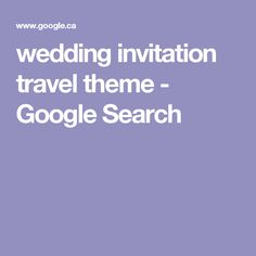 wedding invitation travel theme - Google Search