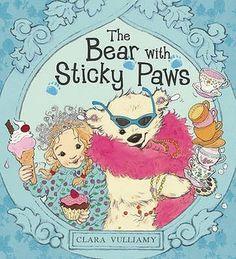 The Bear With Sticky Paws by Clara Vulliamy