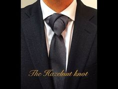 THE HAZELNUT KNOT Necktie Knots, Tie A Necktie, Tie Knots, Men's Tie Knots
