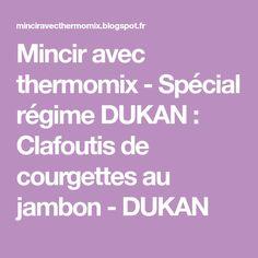 Mincir avec thermomix - Spécial régime DUKAN : Clafoutis de courgettes au jambon - DUKAN
