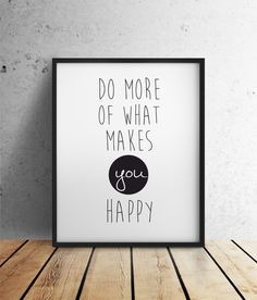 Amazing Wall Art Quotes Decoration You Can Make Mood Booster Every Day - Page 11 of 16 What Makes You Happy, Are You Happy, Quote Prints, Poster Prints, Posters, Typography Prints, Framed Prints, Format A3, Wall Art Quotes