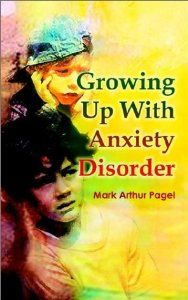 Growing Up With Anxiety Disorder: Mark Arthur Pagel: 9781403384430: Amazon.com: Books