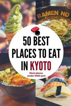 50 Best Places to Eat in Kyoto - most under 1000 yen! #kyoto #japan #japanesefood
