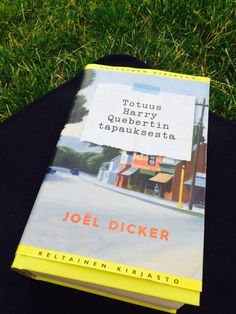 Joël Dicker: Totuus Harry Quebertin tapauksesta (La vérité sur l'affaire Harry Quebert)