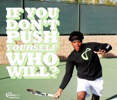 If you don't push yourself, who will? #tennis #quotes