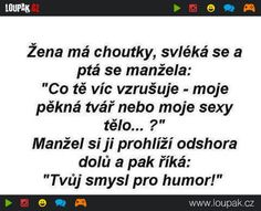 Smysl pro humor | Loupak.cz Good Jokes, Texts, Haha, Funny Pictures, Funny Quotes, Luxury, Anime, Quote, Humor