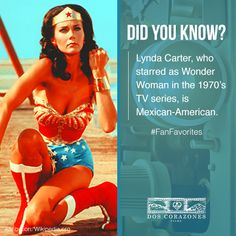Mexican-Americans are major contributors to the American film industry. Did you know Lynda Carter is Mexican-American?