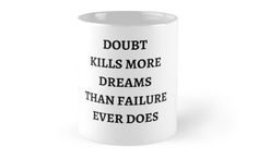 doubt kills • Also buy this artwork on home decor, apparel, stickers, and more.