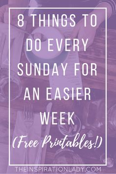 Doing this list of things each Sunday (or weekend) frees up your time and your mind-clutter, making for an easier week ahead.