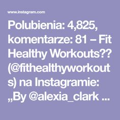 """Polubienia: 4,825, komentarze: 81 – Fit Healthy Workouts💪🏼 (@fithealthyworkouts) na Instagramie: """"By @alexia_clark Shred your abs with this CARDIO/CORE circuit! 1: high knee to oblique twist…"""""""