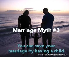 Read our blog post about Marriage Myth #3: You can save your marriage by having a child... http://yourmarriagematters.us/5-common-marriage-myths-myth-3/