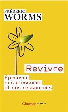 Revivre : éprouver nos blessures et nos ressources - FRÉDÉRIC WORMS #renaudbray #librairie #bookstore #livre #book