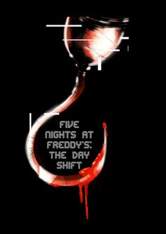 Five Nights at Freddy's: The Day Shift cover by EyeOfSemicolon.deviantart.com on @DeviantArt