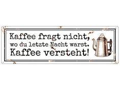 Blechschild KAFFEE FRAGT NICHT Shabby Metall