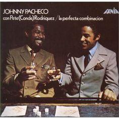 Johnny Pacheco Con Pete (Conde) Rodriguez* - La Perfecta Combinacion at Discogs