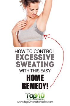 How You Can Control Excessive Sweating With All Natural Home Remedy