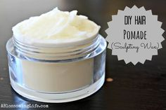 DIY Hair Pomade (Sculpting Wax)...this is great, what a savings this will be!  I paid $18 bucks for a small jar of stuff at the beauty salon when I got a spiked type hairstyle!  Wish I had this then.