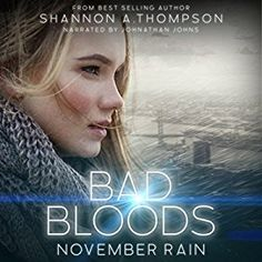 Bad Bloods: November Rain by Shannon A. November Rain, Bad Blood, Falling In Love, Audiobooks, Fiction, Romance, Author, Teen, Movie Posters