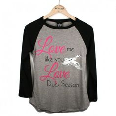 """Love Me Like You Love Duck Season"" baseball tee by Katydid. Made out of 69% polyester, 27% rayon and 4% spandex with a little rhinestone bling added. Another great shirt MADE IN THE USA! Runs true to size.   #DuckSeason #katydid"