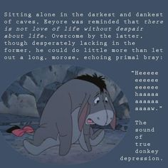 Eeyore Quotes I never understood until you were no longer here. I'm sorry you suffered in silence 💔 Cute Winnie The Pooh, Winne The Pooh, Winnie The Pooh Quotes, Winnie The Pooh Friends, Depression Quotes, Cute Quotes, Sad Quotes, Inspirational Quotes, Eeyore