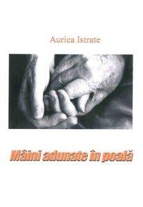 Părere de cititor – Mâini adunate în poală, de Aurica Istrate http://scrieliber.ro/parere-de-cititor-maini-adunate-in-poala-de-aurica-istrate/