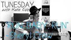 Run Baby Run - Sheryl Crow cover- Katie Cole Tunesday - YouTube