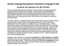 MUST FOR ANYONE SUPPORTING AAC at ANY LEVEL!!!! Normal Language Development, Generative Language & AAC  by Gail M. Van Tatenhove, PA, MS, CCC-SLP.  I call this the golden handout.  It's an absolutely fabulous AAC resource. Thank you Gail!!!! You rock!