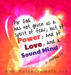 For #God has not given us a spirit of fear, but of #power, and of #love, and a Sound mind.  2 Timothy 1:7  #Bible #quote #verse #bibleverse @raisedtowalk #Jesus #HolySpirit #blessed #truth
