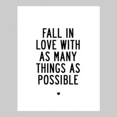 Fall-in-love-with-as-many-things-as-possible