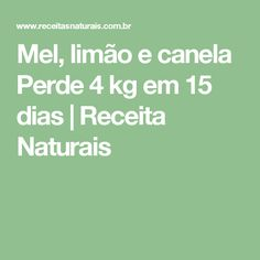 Mel, limão e canela Perde 4 kg em 15 dias   Receita Naturais