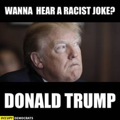 Donald Trump Racist Joke - Occupy Democrats