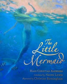 Christian Birmingham, The Little Mermaid. The paintings in this book are incredible