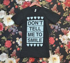 LARGE Dont Tell Me to Smile Anti Street by hannahisawful on Etsy, $19.99