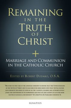 remaining in the truth of christ marriage and communion in the catholic church various