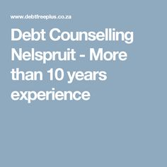 Debt Counselling Nelspruit - More than 10 years experience