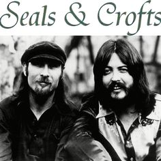 Singer/songwriter/musician Dash Crofts turns 74 today - he was born in He's best known as one-half the singing duo Seals & Crofts. Dash is shown here on the right. 70s Music, Rock Music, Dr Hook, Seals And Crofts, Grunge, Summer Songs, John Ford, New Wave, Punk
