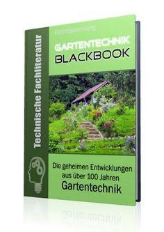 Die geheimen Entwicklungen aus über 100 Jahren Gartentechnik-Geschichte im Gartentechnik - Blackbook auf 935 Seiten gnadenlos aufgedeckt! Ausgabe mit Leseprobe.