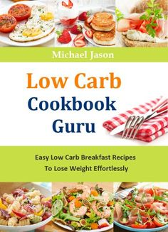 (Paleo Chicken Recipes) Low Carb Cookbook Guru:  Easy Low Carb Breakfast Recipes To Lose Weight Effortlessly #Paleo #Dinners