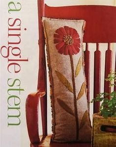 A Single Stem Pillow Pattern from Magazine Lovely Wool Applique Embroidery | eBay
