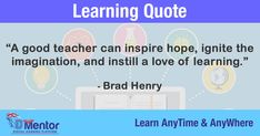 Learning Quote by Brad Henry