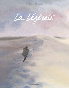 La légèreté - Catherine Meurisse - Editions Dargaud