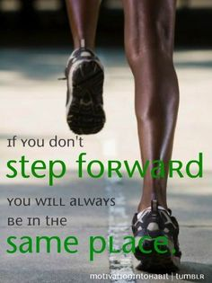 If you don't step forward you will always be in the same place. #Fitspiration #KeepPushing #FitnessMotivation