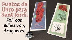 Nueva Técnica Foil Con Troqueles y adhesivo en barra. Puntos de libro Sant Jordi